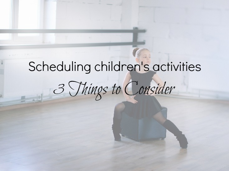 Things to consider when scheduling children's activities